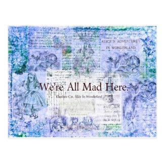 Alice im Wunderland sind wir alle zitieren hier Postkarte