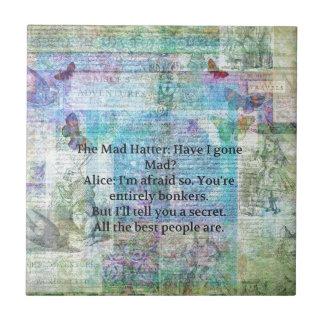 Alice im Wunderland-wunderliches Bonkers Zitat Fliese