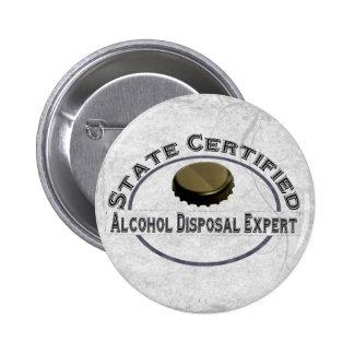 Alkohol-Beseitigungs-Experte Anstecknadelbuttons