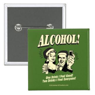 Alkohol: Ein Getränk, das ich gut glaube Quadratischer Button 5,1 Cm