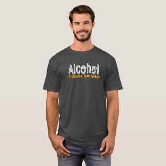 Alkohol. Er ist billiger als Therapie. Lustiges T-Shirt