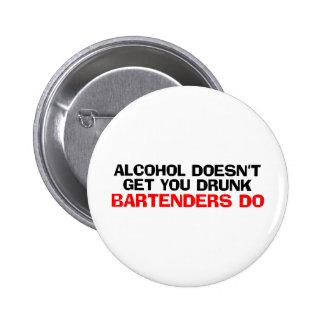 Alkohol erhält Sie nicht betrunken Runder Button 5,7 Cm