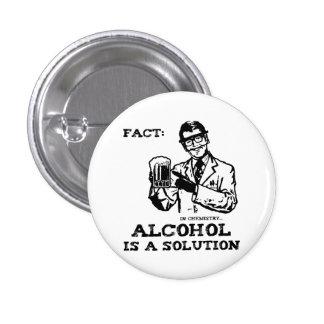 Alkohol ist eine Lösung in der Retro Chemie Runder Button 3,2 Cm