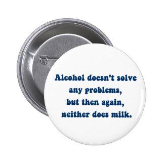 Alkohol löst keine Probleme, Milch? Runder Button 5,1 Cm