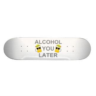 Alkohol Sie später Personalisiertes Skateboarddeck