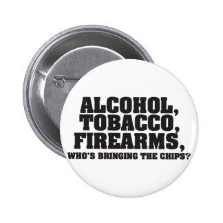 Alkohol-Tabak-Feuerwaffen, das die Chips holt Button