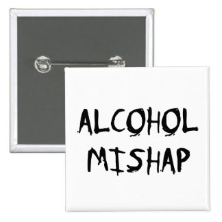 Alkohol-Unglück Quadratischer Button 5,1 Cm