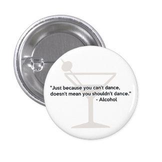 Alkohol-Vertrauens-Tanzen Runder Button 2,5 Cm