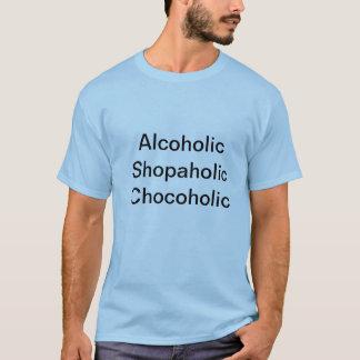 Alkoholiker, Shopaholic, Chocoholic Slogant-shirt T-Shirt