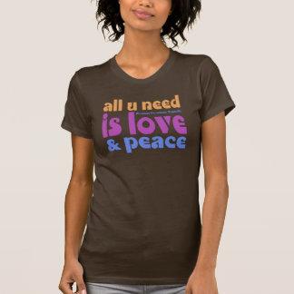 all u need ist love & peace t shirts