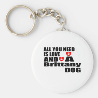 Alle benötigen Sie Liebe-Bretagne-Hundeentwürfe Schlüsselanhänger
