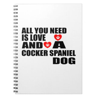 Alle benötigen Sie Liebe COCKERSPANIEL Spiral Notizblock