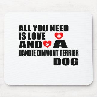 Alle benötigen Sie Liebe DANDIE DINMONT TERRIER Mousepad