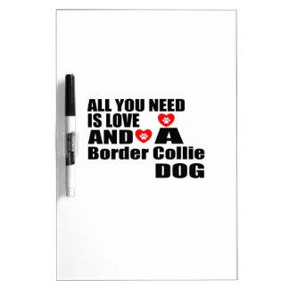 Alle benötigen Sie Liebe-Grenzcollie-Hundeentwürfe Trockenlöschtafel