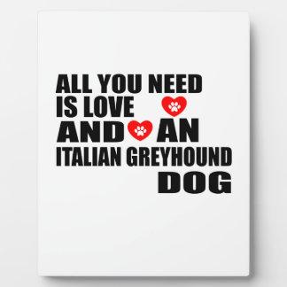 Alle benötigen Sie Liebe ITALIENISCHER WINDHUND Fotoplatte