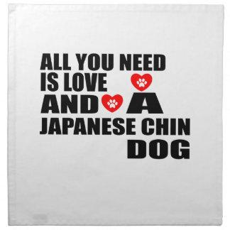 Alle benötigen Sie Liebe JAPANISCHE KINN Stoffserviette