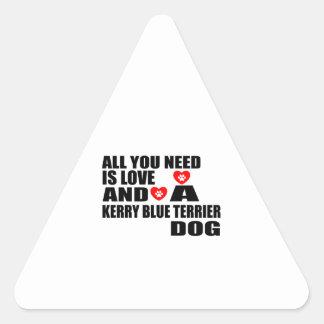 Alle benötigen Sie Liebe KERRY-BLAU-TERRIER Dreieckiger Aufkleber