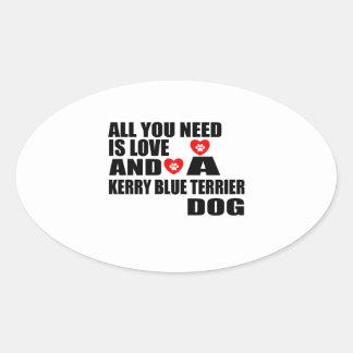 Alle benötigen Sie Liebe KERRY-BLAU-TERRIER Ovaler Aufkleber