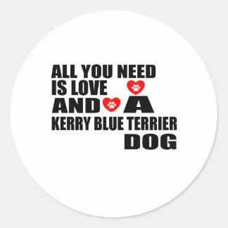 Alle benötigen Sie Liebe KERRY-BLAU-TERRIER Runder Aufkleber