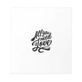 Alle benötigen Sie Liebe-Typografie Notizblock