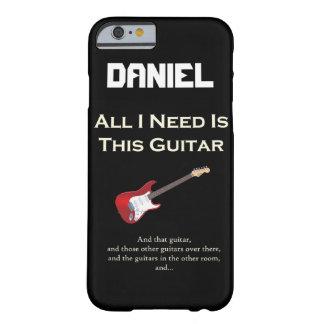 Alle, die ich benötige, ist diese Gitarre, lustig, Barely There iPhone 6 Hülle