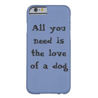 Alle, die Sie benötigen, ist die Liebe eines Barely There iPhone 6 Hülle