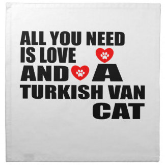 ALLE, DIE SIE BENÖTIGEN, IST LOVE TURKISH VAN CAT STOFFSERVIETTE
