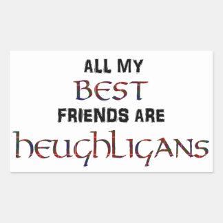 Alle meine BESTEN Freunde sind Heughligans Rechteckiger Aufkleber
