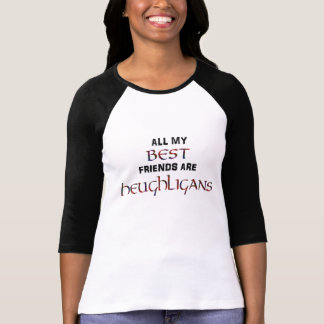 Alle meine BESTEN Freunde sind Heughligans T-Shirts
