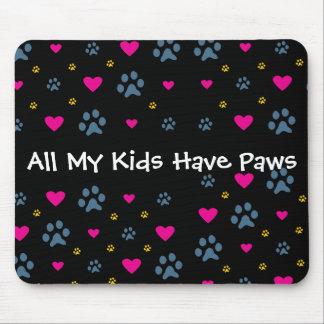 Alle meine Kind-Kinder haben Tatzen Mousepads
