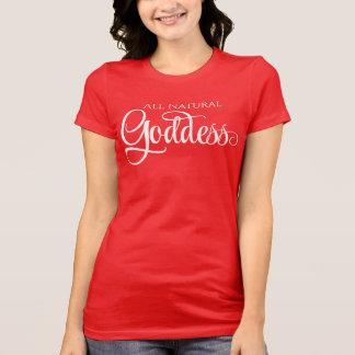 Alle natürliche Göttin T-Shirt