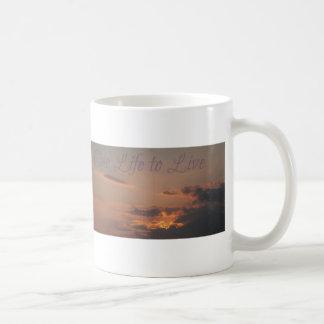 Alle Sachen ein Leben zum zu leben Kaffeetasse