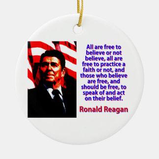 Alle sind frei, - Ronald Reagan zu glauben Rundes Keramik Ornament