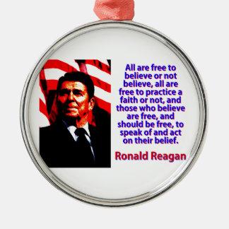 Alle sind frei, - Ronald Reagan zu glauben Rundes Silberfarbenes Ornament