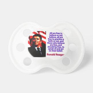 Alle sind frei, - Ronald Reagan zu glauben Schnuller