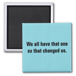 Alle wir haben, die ein ex, das uns änderte quadratischer magnet