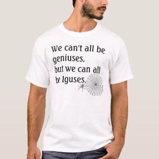 Alle wir können nicht Genies, Wette sein alle, die T-Shirt