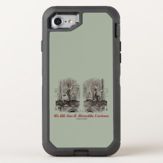 Alle wir leben ein Mirrorlike Bestehen-Märchenland OtterBox Defender iPhone 8/7 Hülle