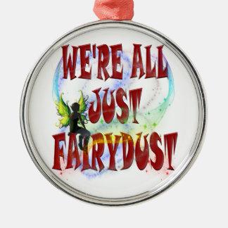 Alle wir sind gerade fairydust silbernes ornament