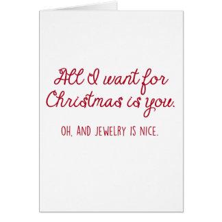 Aller, den ich für Weihnachten will, ist Schmuck… Karte