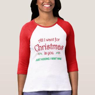 Aller, den ich für Weihnachten will, ist Sie T-Shirt