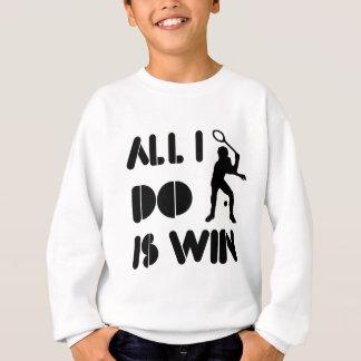 Aller, den ich tue, ist Gewinn am Racquetball Sweatshirt