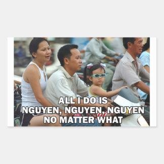 Aller, den ich tue, ist Nguyen, Nguyen, Nguyen Rechteckiger Aufkleber
