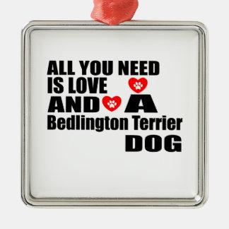 ALLER, den SIE BENÖTIGEN, IST LIEBE Bedlington Silbernes Ornament