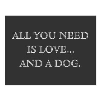 Aller, den Sie benötigen, ist Liebe… und ein Hund Postkarten