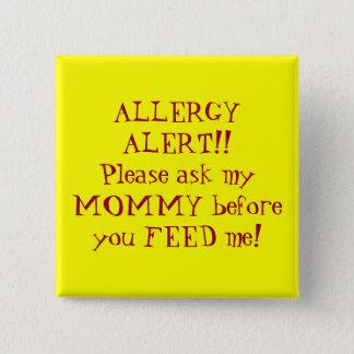 ALLERGIE-ALARM!! Fragen Sie bitte meine MAMA bevor Quadratischer Button 5,1 Cm