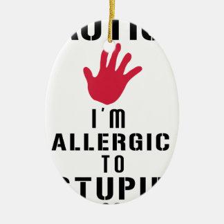 Allergisch zu den dummen Leuten Ovales Keramik Ornament