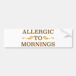 Allergisch zu den Morgen Autoaufkleber