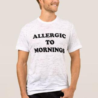 Allergisch zu den Morgen T-Shirt