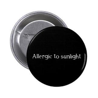 Allergisch zum Sonnenlicht Runder Button 5,1 Cm